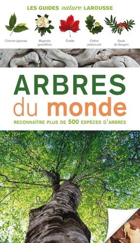 Arbres du monde - Reconnaître plus de 500 espéces d'arbres