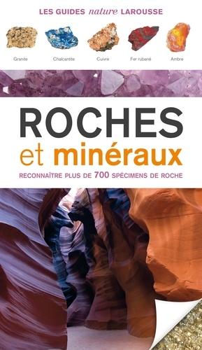 Roches et minéraux - Reconnaître plus de 700 spécimens de roche