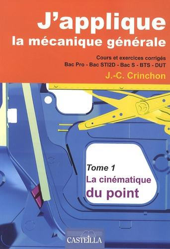 J'applique la mécanique générale - Tome 1, La cinématique du point - Cours et exercices corrigés Bac pro, Bac STI2D, Bac S,