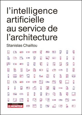 L'intelligence artificielle au service de l'architecture Les bases pour comprendre les outils de l'IA au service de l'architecture