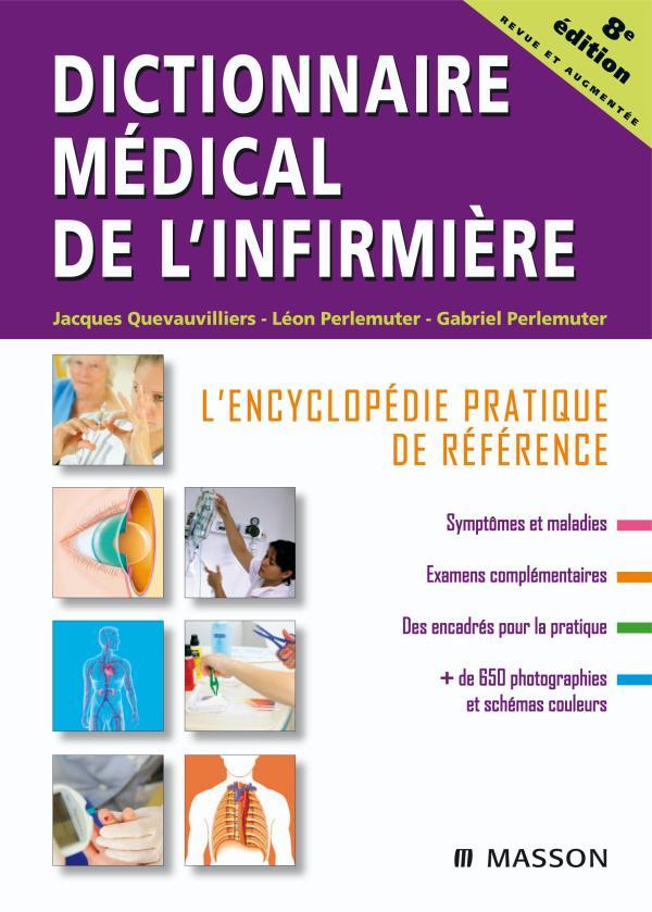 Dictionnaire médical de l'infirmière L'encyclopédie pratique de référence