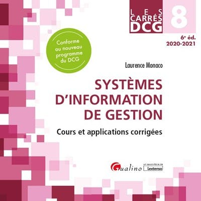 DCG 8 - Systèmes d'information de gestion Cours et applications corrigées