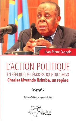 L'ACTION POLITIQUE EN RÉPUBLIQUE DÉMOCRATIQUE DU CONGO Charles Mwando Nsimba, un repère Biographie