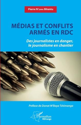 MÉDIAS ET CONFLITS ARMÉS EN RDC Des journalistes en danger, le journalisme en chantier