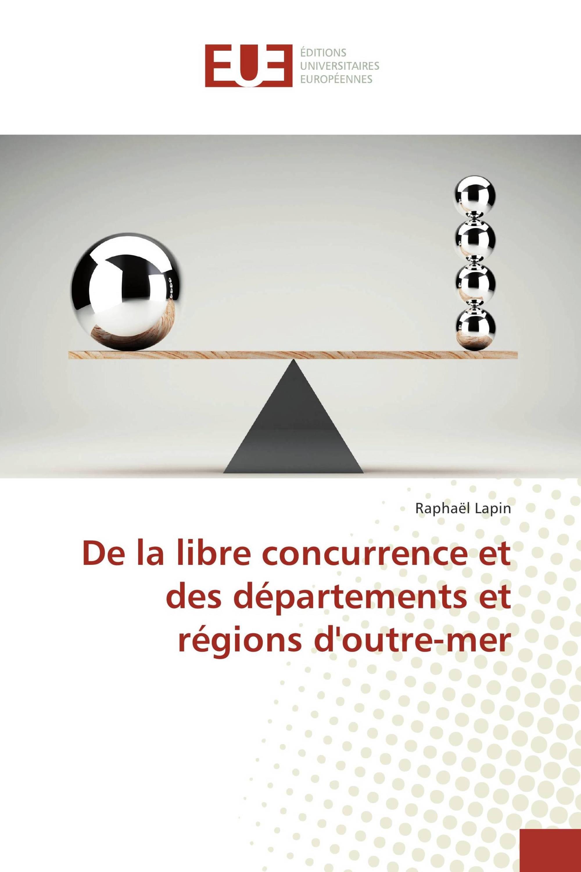 De la libre concurrence et des départements et régions d'outre-mer