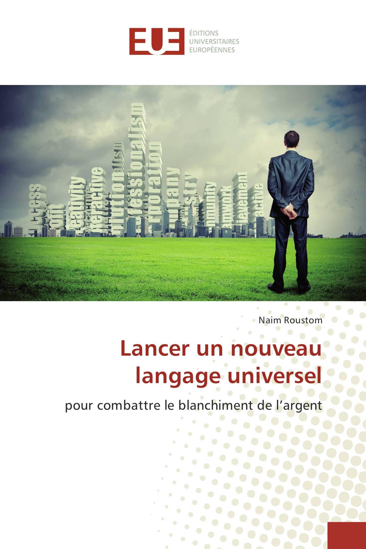Lancer un nouveau langage universel pour combattre le blanchiment de l'argent