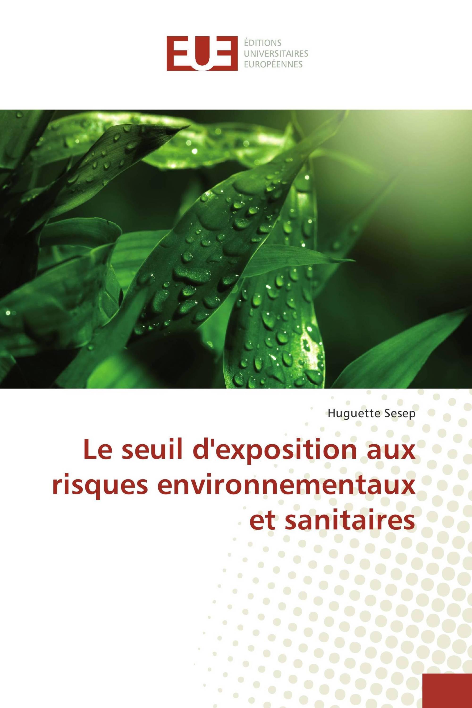 Le seuil d'exposition aux risques environnementaux et sanitaires