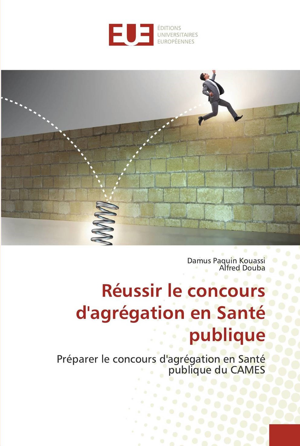 Réussir le concours d'agrégation en Santé publique Préparer le concours d'agrégation en Santé publique du CAMES
