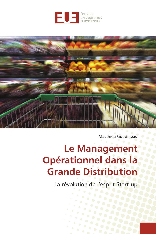 Le Management Opérationnel dans la Grande Distribution La révolution de l'esprit Start-up