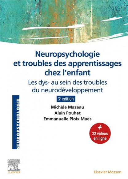 NEUROPSYCHOLOGIE ET TROUBLES DES APPRENTISSAGES CHEZ L'ENFANT Les dys- au sein des troubles du neurodéveloppement
