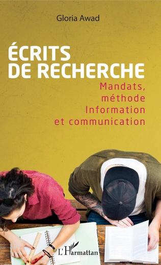 ECRITS DE RECHERCHE Mandats, méthode Information et communication