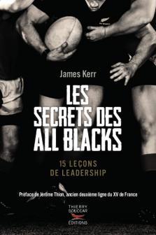 LES SECRETS DES ALL BLACKS 15 leçons de leadership inspirées du succès de l'équipe la plus titrée du monde.