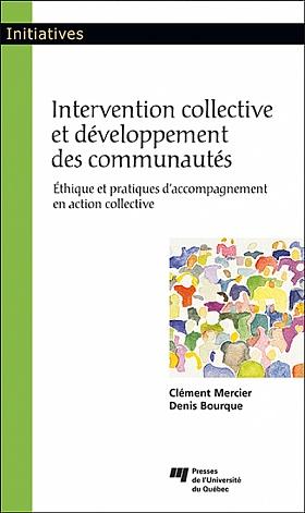 Intervention collective et développement des communautés Éthique et pratiques d'accompagnement en action collective