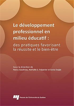 Le développement professionnel en milieu éducatif Des pratiques favorisant la réussite et le bien-être