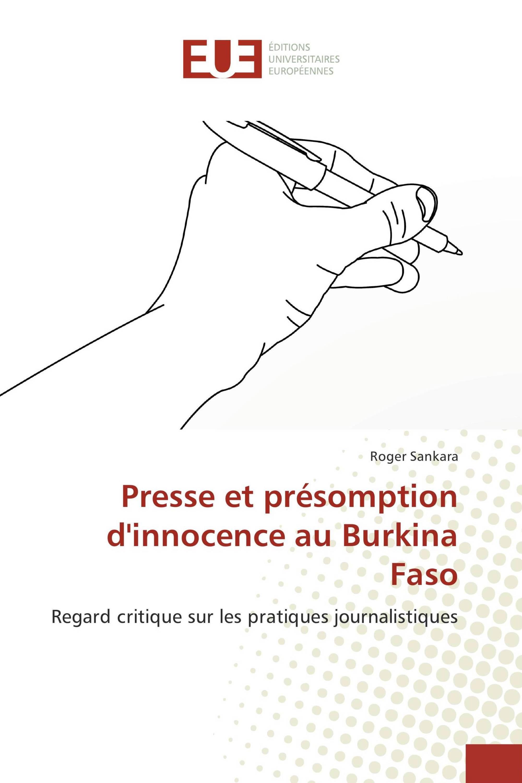 Presse et présomption d'innocence au Burkina Faso Regard critique sur les pratiques journalistiques