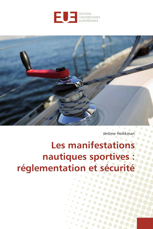 Les manifestations nautiques sportives : réglementation et sécurité