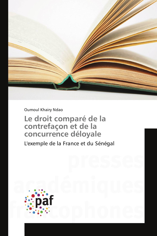 Le droit comparé de la contrefaçon et de la concurrence déloyale L'exemple de la France et du Sénégal