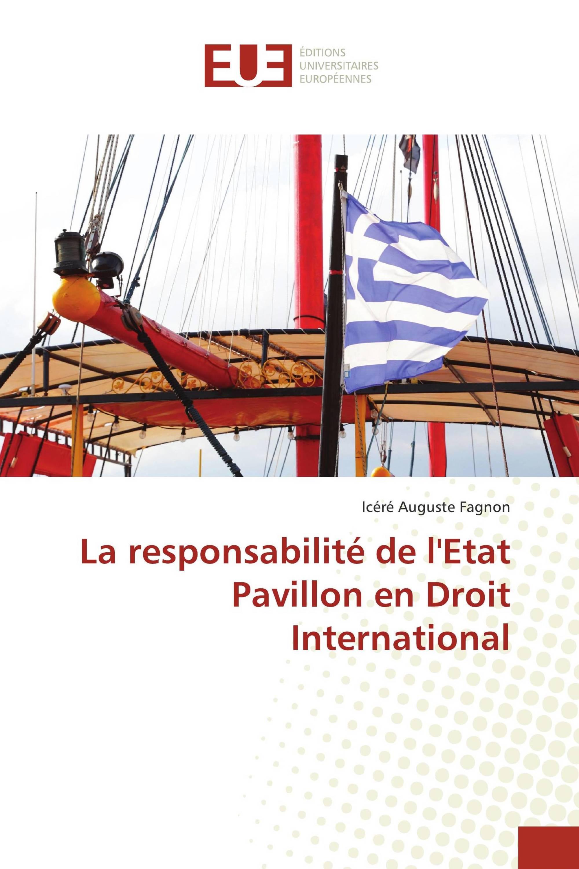 La responsabilité de l'Etat Pavillon en Droit International